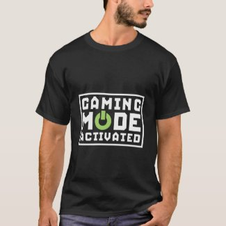 Gaming Mode Activated T-shirt