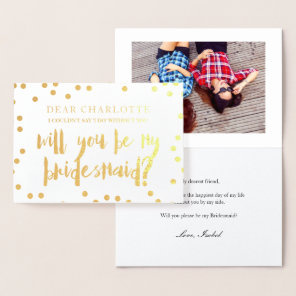 Gold Confetti Will You Be My Bridesmaid Photo Foil Card