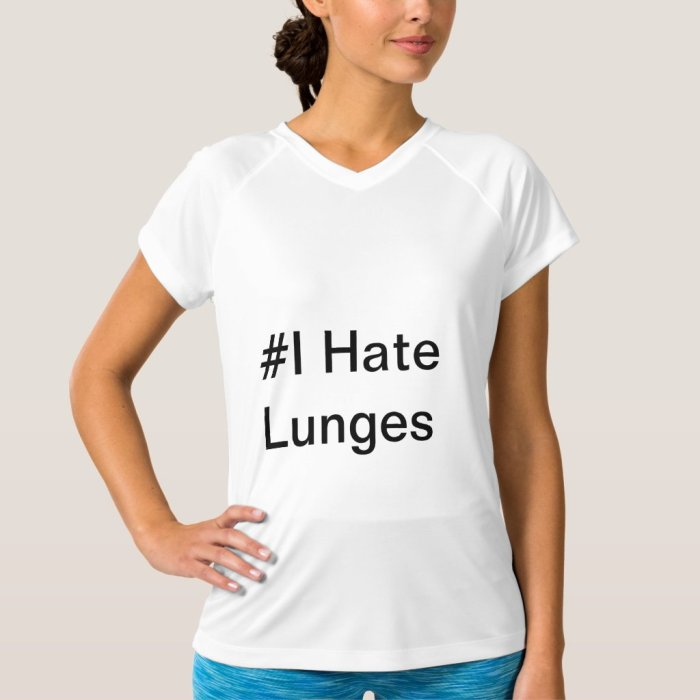 I Hate Lunges - Slogan Gym Top