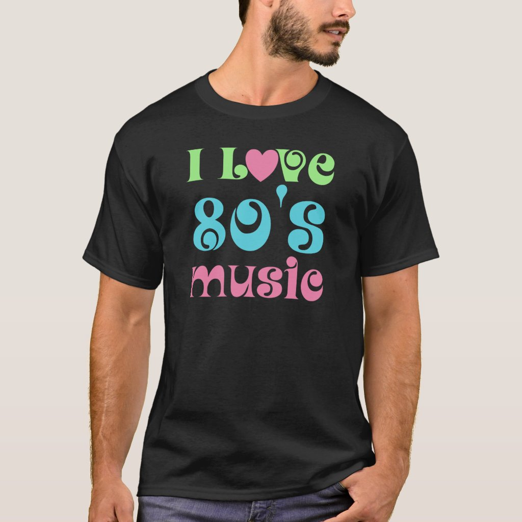 I Love 80s Music T-Shirt