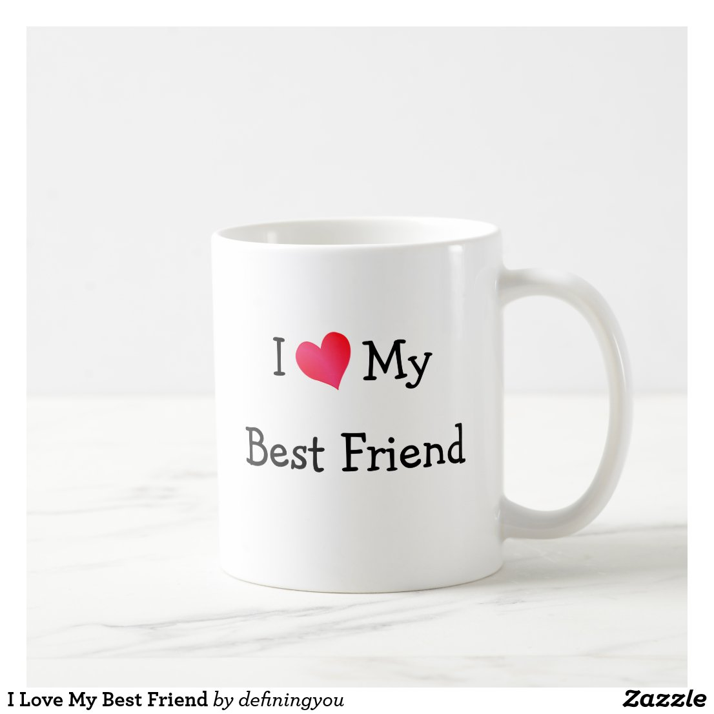 I Love My Best Friend Mug
