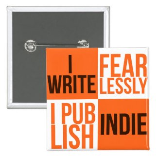 I WRITE FEARLESSLY, I PUBLISH INDIE (BUTTON)