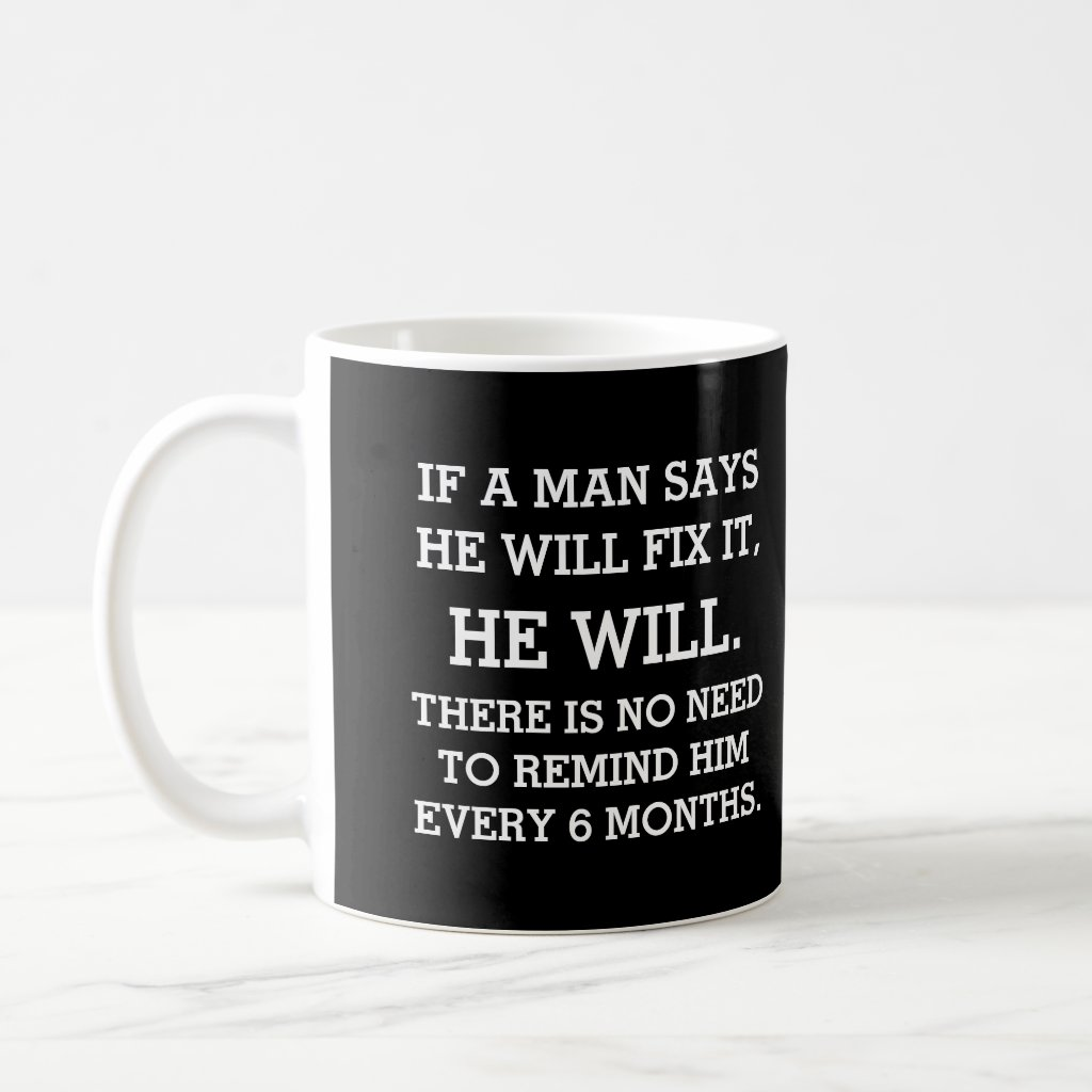 If A Man Says He Will Fix It Mug