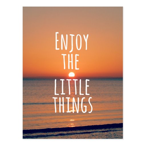 Inspirational Enjoy the Little Things Quote Postcard   Zazzle