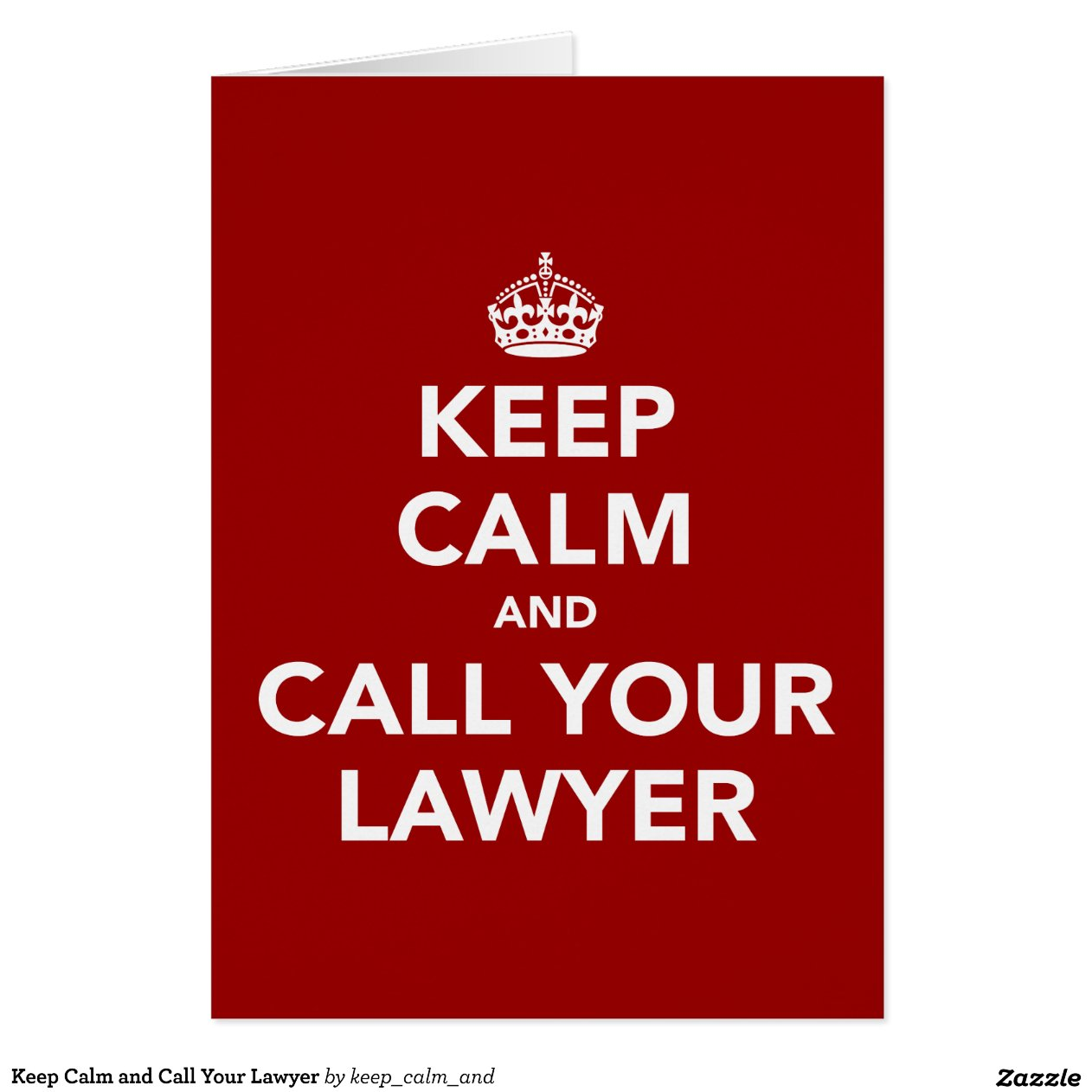 Keep Calm And Call Your Lawyer Zazzle