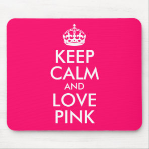 Keep Calm and Love Pink Favourite Colour Mouse Mat