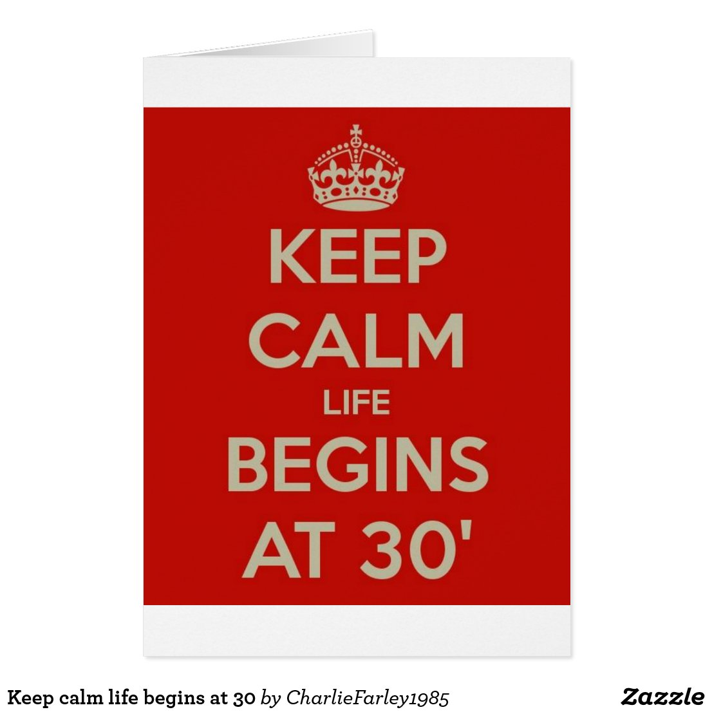 Keep calm life begins at 30 birthday card