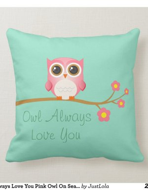 Owl Always Love you Pink Owl on Seafoam Cushion