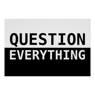 Question Everything Gifts TShirts Art Posters Other