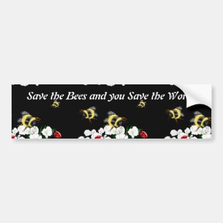 Save the Bees and you save the world Bumpersticker Bumper Stickers