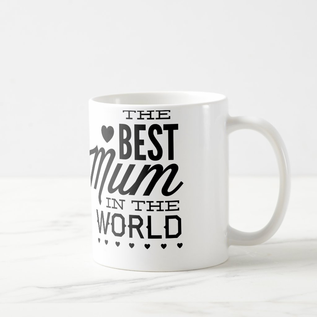 The Best Mum In The World Coffee Mug
