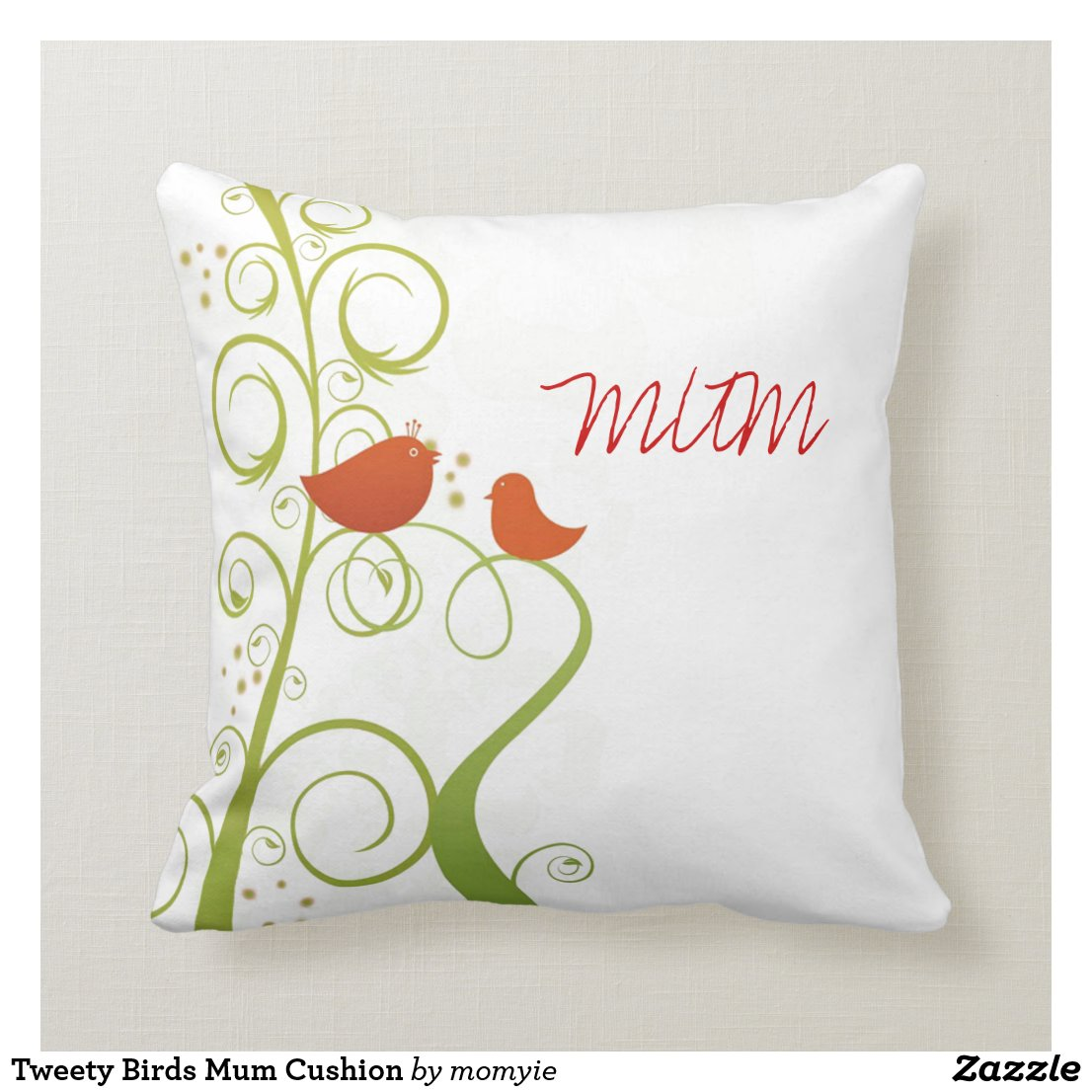 Tweety Birds Mum Cushion