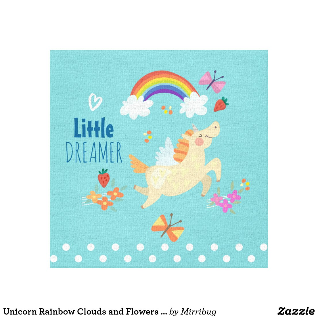 Unicorn Rainbow Clouds and Flowers Little Dreamer Canvas Print