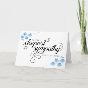 With Deepest Sympathy for your Loss, blue flowers Card