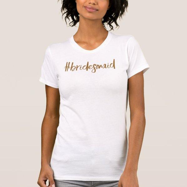 Bridesmaid hashtag tshirt