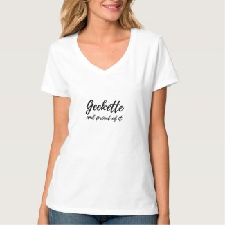 Geekette and Proud of It T-Shirt