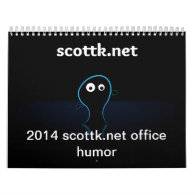 2014 scottk.net office humor calendar