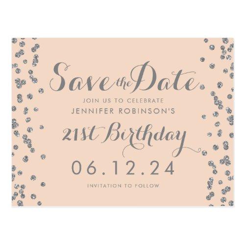 21st Birthday Silver Save The Date Confetti Blush Postcard