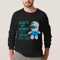 Ain't No Bunny Got Swag Like Me Sweatshirt