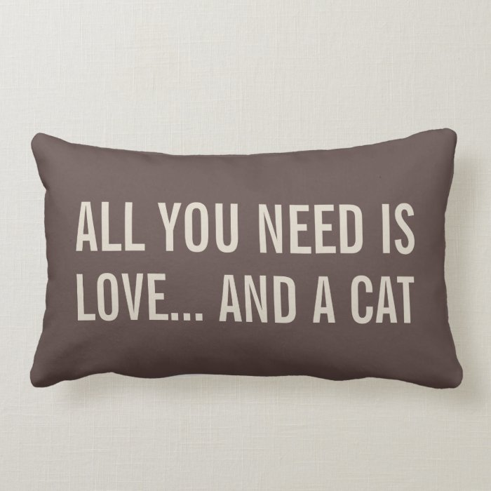 Download All You Need is Love... and a Cat Lumbar Pillows | Zazzle