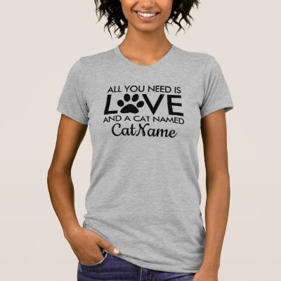 All You Need is Love Cat Personalized T-Shirt