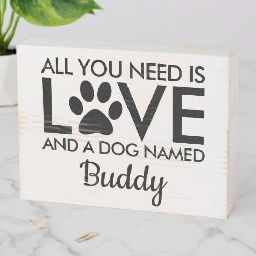 All You Need is Love Dog Name Typography   Black Wooden Box Sign