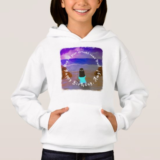 All Your Dreams! Girls Beach Birthday Painting Hoodie