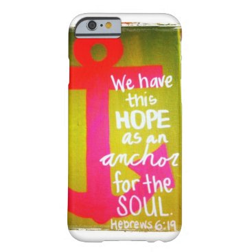 Anchor for the soul barely there iPhone 6 case