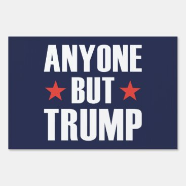 Anyone But Trump Yard Sign