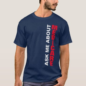 Ask Me About Medicare T-Shirt