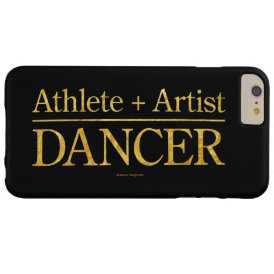 Athlete   Artist = Dancer Barely There iPhone 6 Plus Case