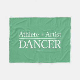 Athlete   Artist = Dancer Fleece Blanket