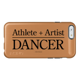 Athlete   Artist = Dancer Incipio Feather Shine iPhone 6 Case