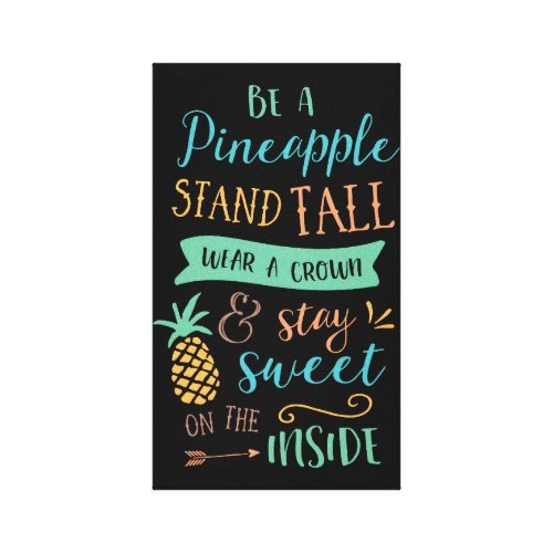 Be a Pineapple Quote Inspirational Canvas