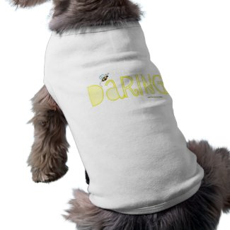 Be Daring - A Positive Word petshirt