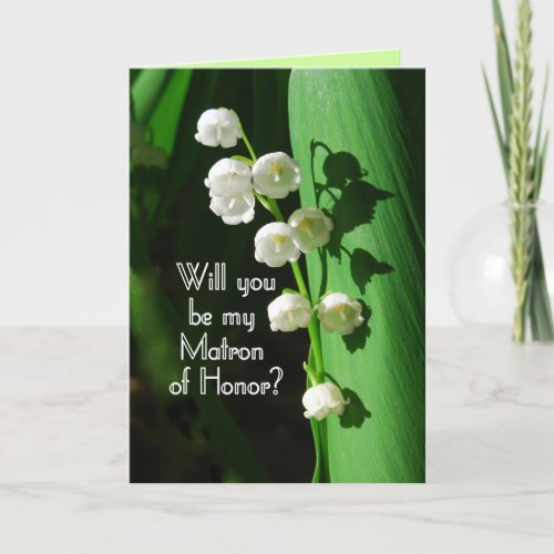 Be My Matron of Honor Lily of the Valley card