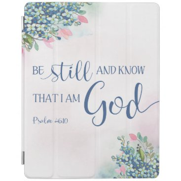 Be Still and Know that I am God, Ps 46:10 iPad Smart Cover