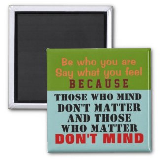 BE WHO YOU ARE ~ Magnet Truism zazzle_magnet