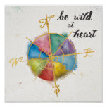 Be Wild At Heart Quote With Colorful Gilded Compas Poster