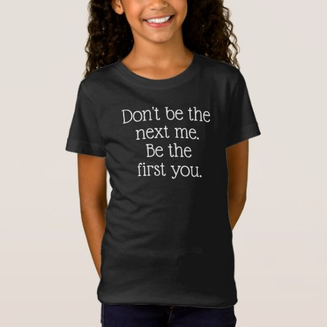Be You Inspirational White Text Saying T-Shirt