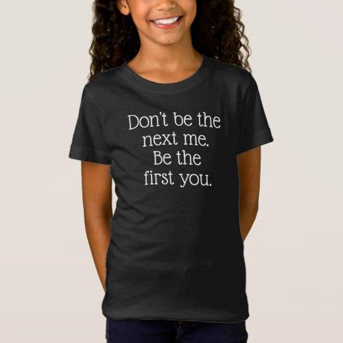 Be You Inspirational White Text Saying T-Shirt