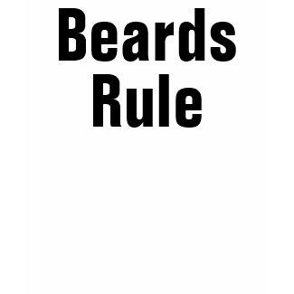Beards Rule shirt