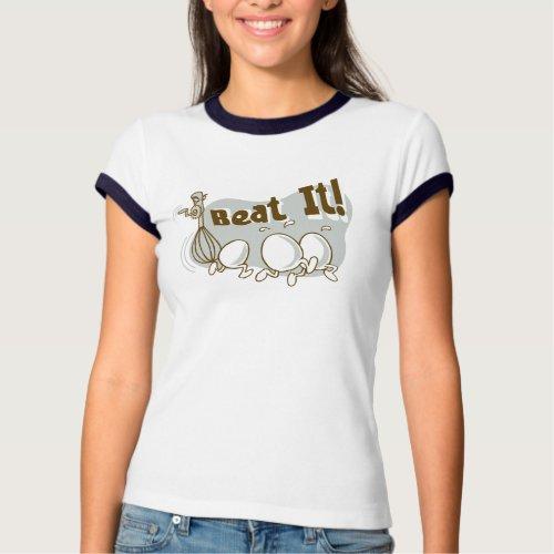 Beat it! T-Shirt shirt