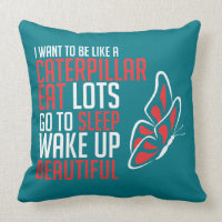 Beautiful Caterpillar Butterfly quote Throw Pillow