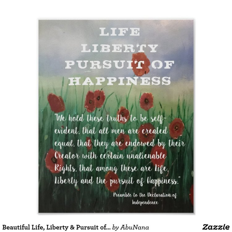 Beautiful Life, Liberty & Pursuit of Happiness Poster