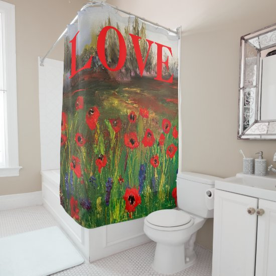 Beautiful Love of Poppies Spread The Love Shower Curtain