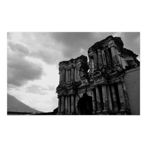 Black and white Ruins of Antigua Guatemala Poster