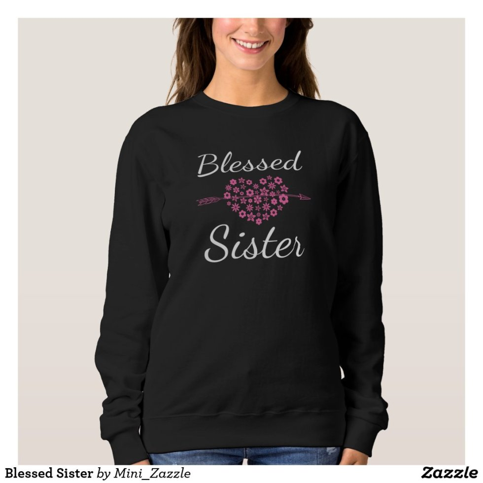 Blessed Sister BFF Sweatshirt For 3