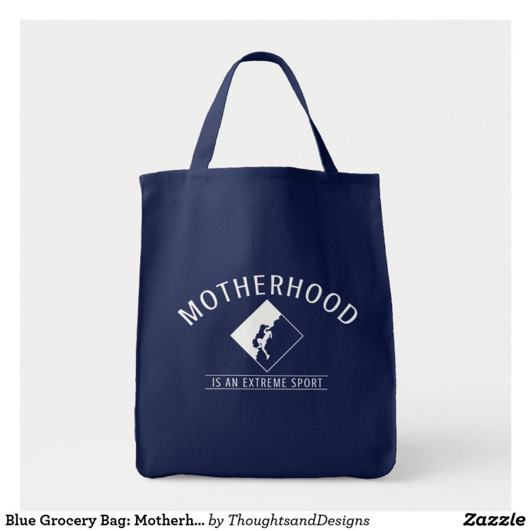 Blue Grocery Bag: Motherhood is an Extreme Sport Tote Bag