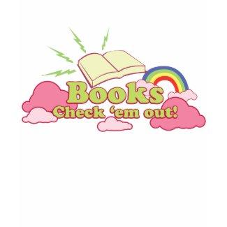 Books, Check em Out! - Customized shirt
